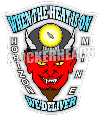 When The Heat is On We Deliver Devil  - Coal Miners Mining Sticker