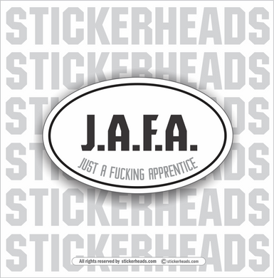 JAFA J.A.F.A. JUST A FUCKING APPRENTICE   - Oval - Funny Sticker