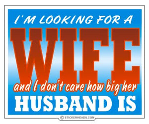 Looking For Wife How Big Husband Is  - Funny Sticker