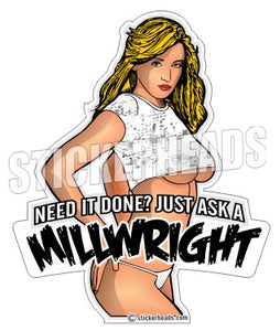 Need It Done? Just Ask A -  Millwright Millwrights  - Sexy Chick - Sticker