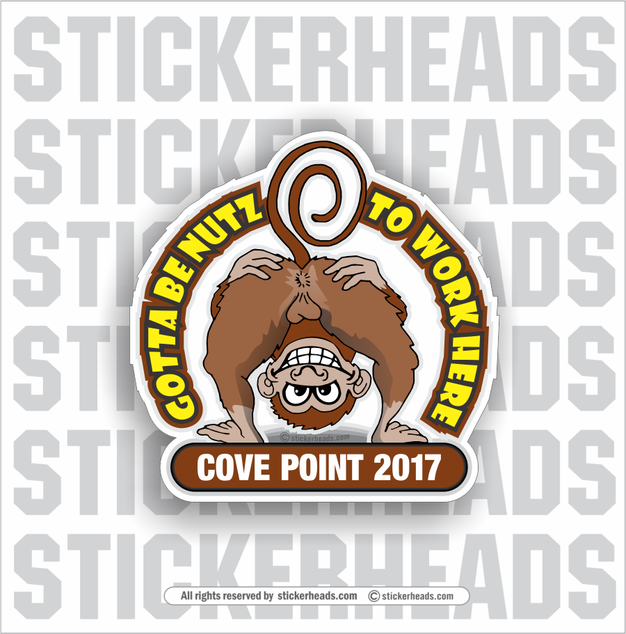 Gotta Be Nutz To Work Here - Custom Text  - Incentives Sticker