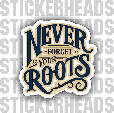 Never Forget Your Roots - Retro Style   - Union Misc Sticker
