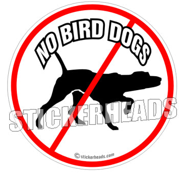 No Bird Dogs -  Misc Union Sticker