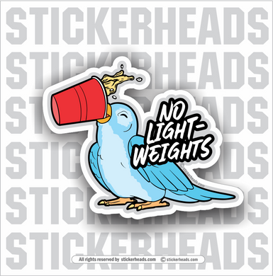 NO LIGHT-WEIGHTS  - Beer Drinking Bird  - Funny Sticker