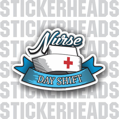 Nurse  - Day Shift  - Nursing Nurse RN - Occupation Sticker