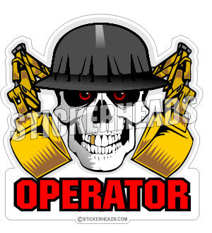 Skull With Buckets OPERATOR - Heavy Equipment - Crane Operator Sticker