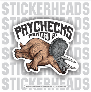 Paycheck Provided By DEAD DINOS   -  Oilfield Oil Patch Driller Drilling Rigger Roughneck - Sticker