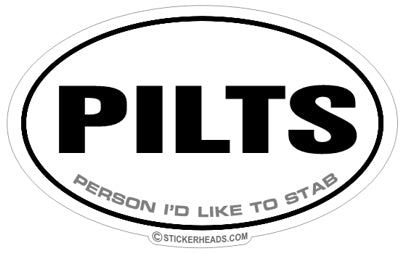 PILTS Person I'd Like To Stab - Oval Sticker