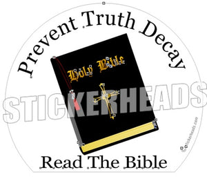 Prevent TRUTH DECAY - Read The BIBLE  -  Religious Sticker