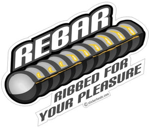 ROD BUSTER - REBAR Ribbed for your Pleasure  Rodbuster Sticker