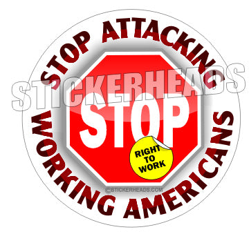 Stop Attacking Working Americans  -  Misc Union Sticker