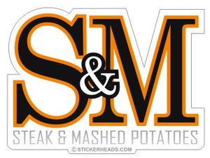 S& M Steak and Mashed Potatoes - Funny Sticker