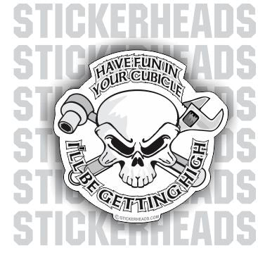 Have Fun in Your Cubicle  - Sticker Scaffolder Scaffolding Scaffold