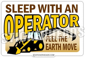 Sleep With An OPERATOR - Back Hoe - Heavy Equipment - Crane Operator Sticker