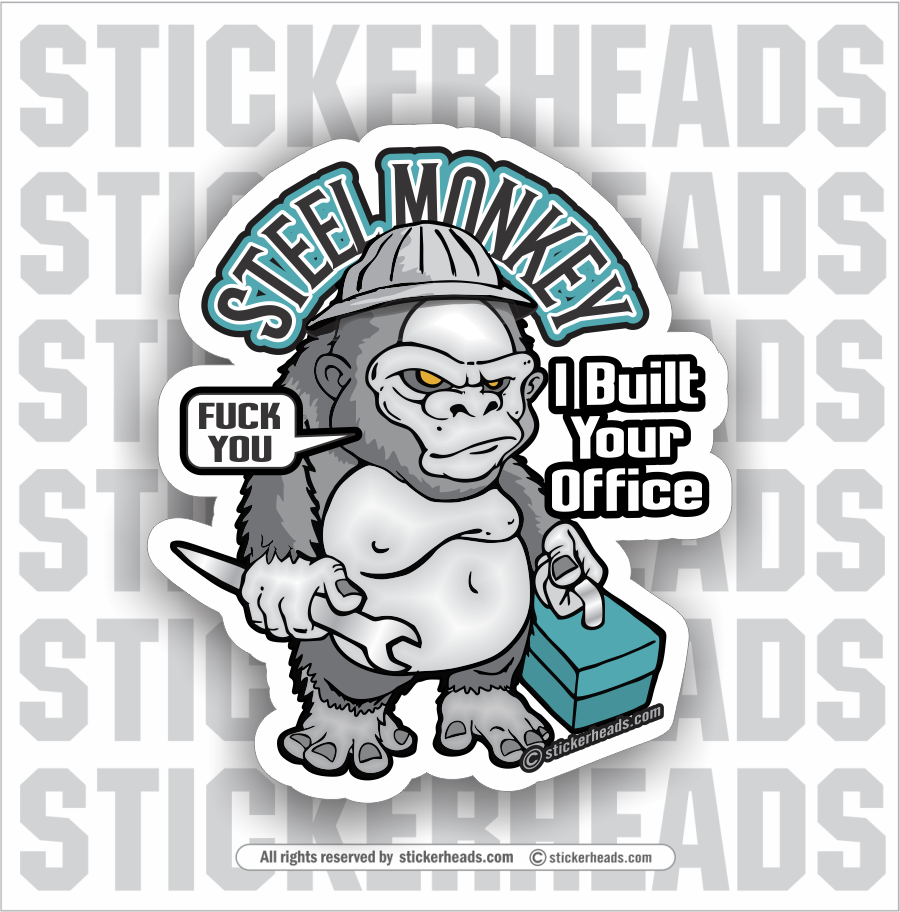 Steel MONKEY APE  - I Build Your Office  - Ironworker Ironworkers Iron Worker Sticker