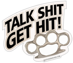 Talk Shit Get Hit - Brass Knuckles -  Funny Sticker