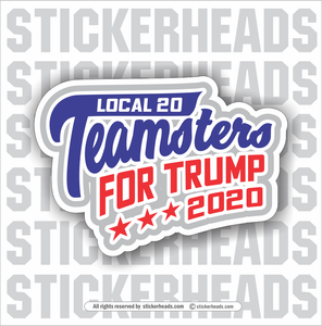 Teamsters For Trump 2020 - Add Your Local!  - Teamsters Trucker Trucking Sticker