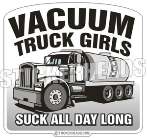 Vacuum Truck Girls - Suck All Day Long - Hydro Blaster Blasting  Sticker