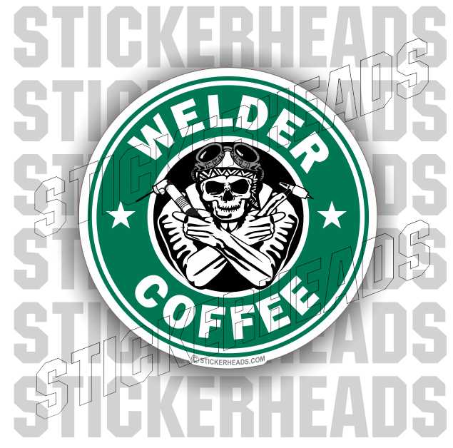 Welder COFFEE ( tig welder ) skull  - welding weld sticker