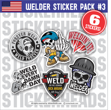 Welder Pack #3 - Pack of 6 STICKERS - welding weld sticker
