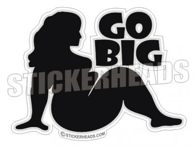 Go Big Trucker Girl - Sexy  - Funny Sticker