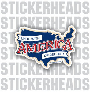 Unite With AMERICA or Get Out   -  USA FLAG Sticker