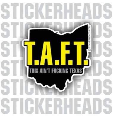 T.A.F.T.  TAFT  Ohio - ADD YOUR STATE!   - Pipe Line Pipeliner -  sexy chick Sticker