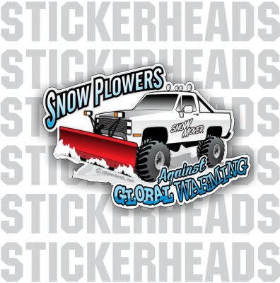 Snow Plowers Against Global Warming -  4x4 Auto Truck Jeep Mud Sticker