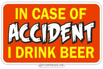 In Case of Accident I Drink Beer   - Attitude Sticker