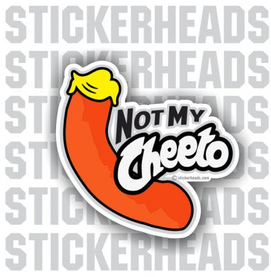 Not My Cheeto - Anti-Trump  - Conspiracy Sticker