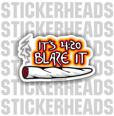 It's 4:20 BLAZE IT  - Pot High Life  - Funny Sticker