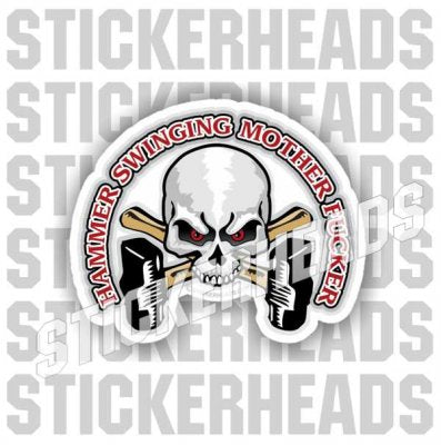Hammer Swinging Mother Fucker  Skull - Boiler maker  boilermakers  boilermaker  Sticker