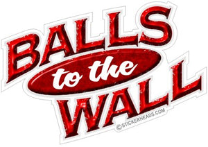 Balls to the Wall  - Funny Sticker