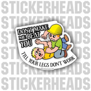 Don't Make Me Beat You  -  Sticker