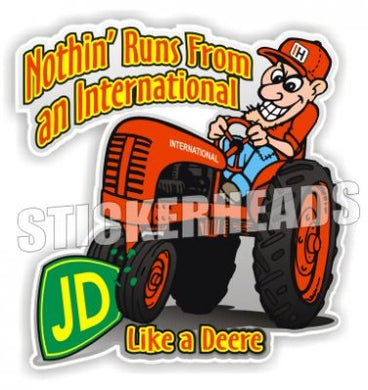 Nothing Runs From International Like A Deere -  Tractor Truck Diesel Sticker