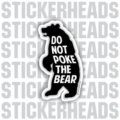 Do Not POKE THE BEAR  -  funny Sticker