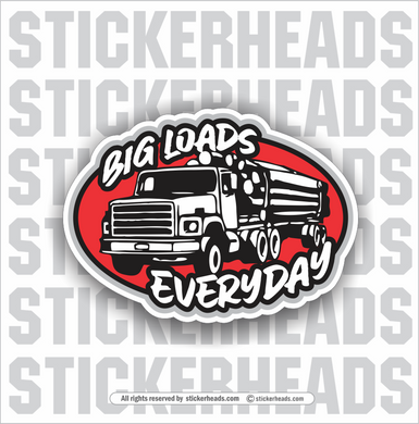 Big Loads Everyday Log Truck  - Loggers Logging Sticker