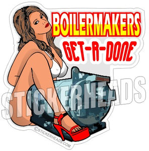 Get R Done  Sexy - Boiler maker  boilermakers  boilermaker  Sticker