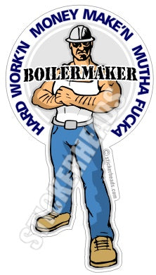 Hard Working Money Makin'  Cartoon Dude Guy - Boiler maker  boilermakers  boilermaker  Sticker