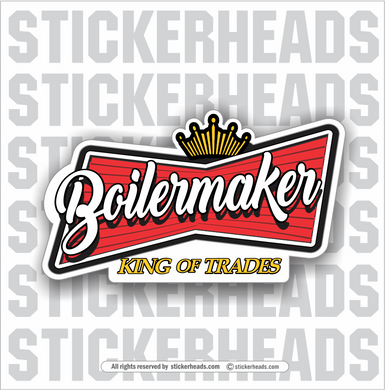 Beer Boilermaker Logo - king of trades  -  Weld Welder Sticker