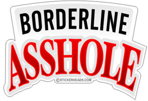 Borderline Asshole - Funny Sticker