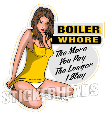 Boiler Whore - More you Pay   -  Boiler maker  boilermakers  boilermaker  Sticker
