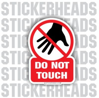 Do Not TOUCH - No  -  funny Sticker