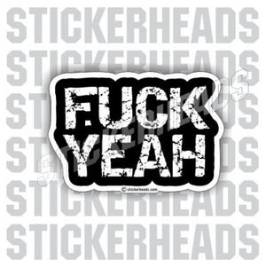 Fuck Yeah  grunge text - Funny Sticker