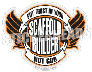 Put Trust in Your  - Sticker Scaffolder Scaffolding Scaffold