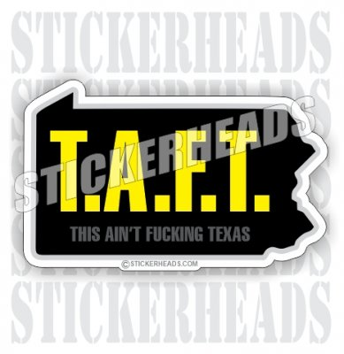 T.A.F.T.  TAFT Pennsylvania  - Pipe Line Pipeliner -  State Sticker