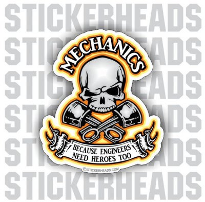 Engineers Need Heroes Too - Skull & Crossed Pistons  -  Mechanic Mechanics Sticker