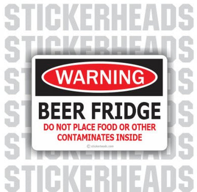 Warning Beer Fridge Food or Contaminates inside  - Drinking Sticker
