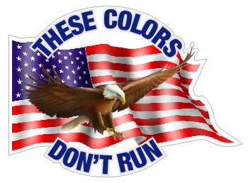 These Colors Don't Run - Eagle With American Flag  - USA Flag Sticker