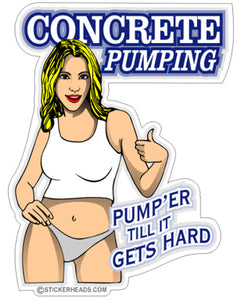 Concrete Pumping - Pump hard & Longer - Sexy Chick - Concrete Brick Mason Sticker
